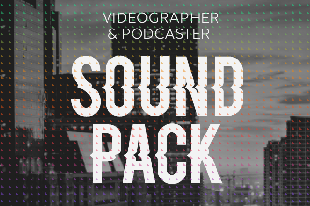 ERA - Videographer & Podcaster Sound Pack